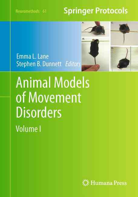 Animal Models of Movement Disorders By Lane, Emma L. (EDT)/ Dunnett, Stephen B. (EDT)